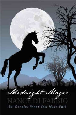Midnight Magic: Be Careful What You Wish For! (Paperback)