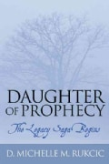 Daughter of Prophecy: The Legacy Saga Begins (Paperback)