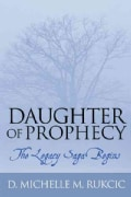 Daughter of Prophecy: The Legacy Saga Begins (Hardcover)