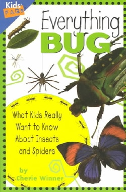 Everything Bug: What Kids Really Want to Know About Insects and Spiders (Paperback)