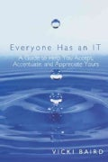 Everyone Has an It: A Guide to Help You Accept, Accentuate, and Appreciate Yours (Hardcover)