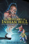 The Mystery of Indian Hill: Karma Boy and the Kid and the Secret of the Ages (Hardcover)