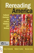 Rereading America: Cultural Contexts for Critical Thinking and Writing, With e-Pages