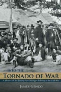 Into the Tornado of War: A History of the Twenty-first Michigan Infantry in the Civil War (Hardcover)
