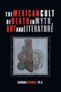 The Mexican Cult of Death in Myth, Art and Literature (Paperback)