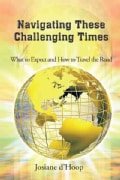Navigating These Challenging Times: What to Expect and How to Travel the Road (Paperback)