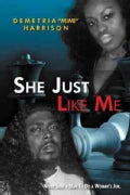 She Just Like Me: Never Send a Man to Do a Woman's Job (Paperback)