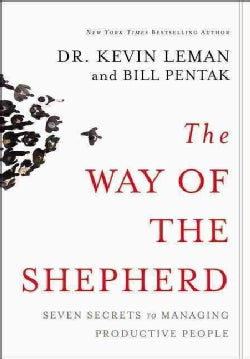 The Way of the Shepherd: Seven Ancient Secrets to Managing Productive People (Hardcover)