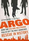 Argo: How the CIA and Hollywood Pulled Off the Most Audacious Rescue in History (CD-Audio)