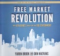 Free Market Revolution: How Ayn Rand's Ideas Can End Big Government: Library Edition (CD-Audio)