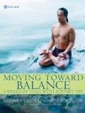 Moving Toward Balance: 8 Weeks of Yoga With Rodney Yee (Paperback)