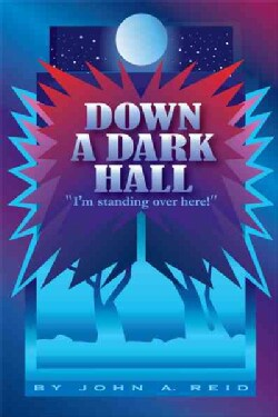 """Down a Dark Hall: """"I'm Standing over Here!"""" (Hardcover)"""