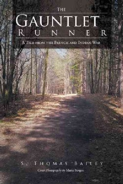 The Gauntlet Runner: A Tale from the French and Indian War (Paperback)