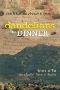 Dandelions for Dinner: Greece at War and a Family's Dreams of America (Hardcover)