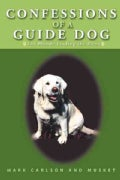 Confessions of a Guide Dog: The Blonde Leading the Blind (Hardcover)