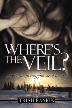 Where's the Veil?: A Widow's Journey from Grief to Joy (Paperback)