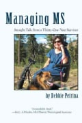 Managing MS: Straight Talk from a Thirty-One-Year Survivor (Paperback)