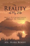 The Reality of My Life: Inspite of Circumstances, God Saw Me Through (Paperback)