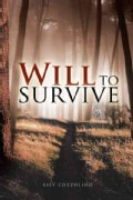 Will to Survive: Against All Odds (Paperback)