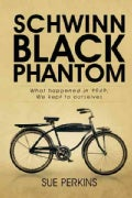 Schwinn Black Phantom: What Happened in 1949; We Kept to Ourselves (Hardcover)