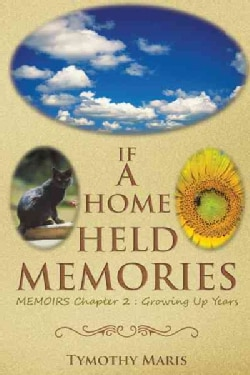 If a Home Held Memories: Memoirs Chapter 2 : Growing Up Years (Hardcover)
