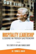 Hospitality Leadership Lessons in French Gastronomy: The Story of Guy and Franck Savoy (Paperback)