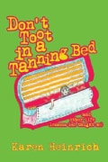 Don't Toot in a Tanning Bed: And Other Life Lessons God Taught Me (Paperback)