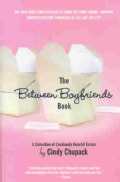 The Between Boyfriends Book: A Collection of Cautiously Hopeful Essays (Paperback)