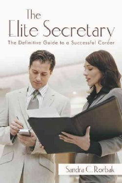 The Elite Secretary: The Definitive Guide to a Successful Career (Paperback)