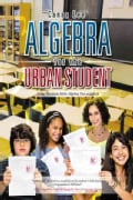 Algebra for the Urban Student: Using Stories to Make Algebra Fun and Easy (Paperback)