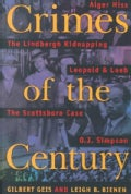 Crimes of the Century: From Leopold and Loeb to O.J. Simpson (Paperback)