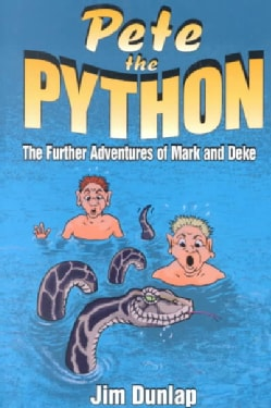 Pete the Python: The Further Adventures of Mark and Deke (Paperback)