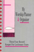 My Worship Planner and Organizer: Three-Year Record Keeper for Lectionary Users (Paperback)