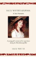 Sally Wister's Journal: A True Narrative : Being a Quaker Maiden's Account of Her Experiences With Officers of th... (Paperback)