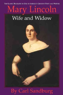 Mary Lincoln: Wife and Widow (Paperback)