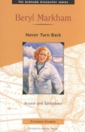 Beryl Markham: Never Turn Back (Paperback)