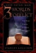 3 Worlds in Conflict: God, Satan, Man : The High Drama of Bible Prophecy (Paperback)