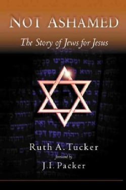 Not Ashamed: The Story of Jews for Jesus (Paperback)