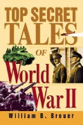 Top Secret Tales of World War II (Hardcover)