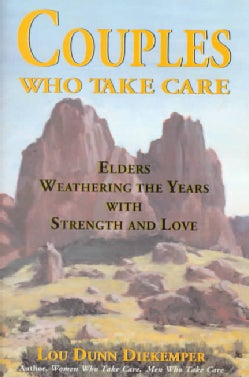 Couples Who Take Care: Elders Weathering the Years With Strength and Love (Paperback)