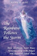 The Rainbow Follows the Storm: How to Obtain Inner Peace by Connecting With Angels And Deceased Loved Ones (Paperback)