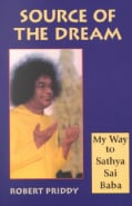 Source of the Dream: My Way to Sathya Sai Baba (Paperback)
