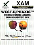 West-E/Praxis Designated World Language: French Sample Test 0173 (Paperback)