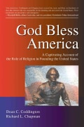 God Bless America: A Captivating Account of the Role of Religion in Founding the United States (Paperback)