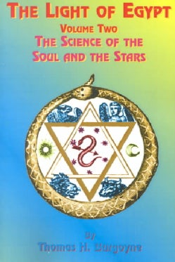 The Light of Egypt: The Science of the Soul and the Stars (Paperback)