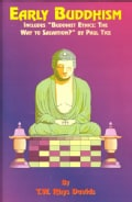 Early Buddhism: Includes Buddhist Ethics-The Way to Salvation?, by Paul Tice (Paperback)