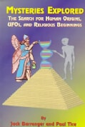 Mysteries Explored: The Search for Human Origins, Ufos, and Religious Beginnings (Paperback)