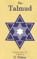 The Talmud: Selections from the Contents of That Ancient Book, It's Commentaries, Teachings, Poetry and Legendsal... (Paperback)