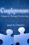 Couplepreneurs: Prosperity Through Partnership (Paperback)