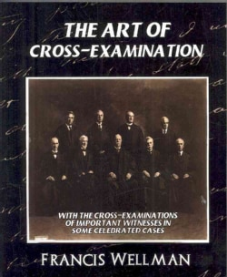 The Art of Cross-Examination (Paperback)